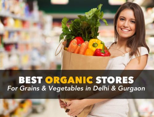 Best Organic Grain and Vegetable stores in Delhi and Gurgaon