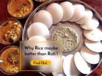 Rice vs Wheat Chapati – Why Rice may be healthier than Roti?